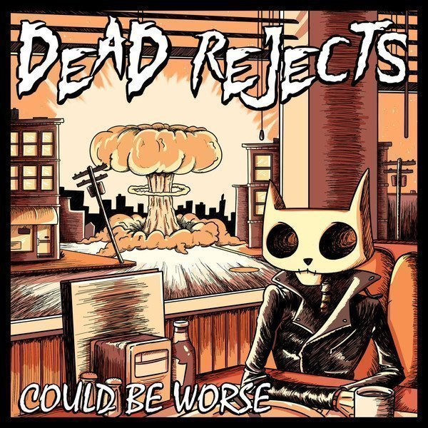 Dead Reject - Could Be Worse