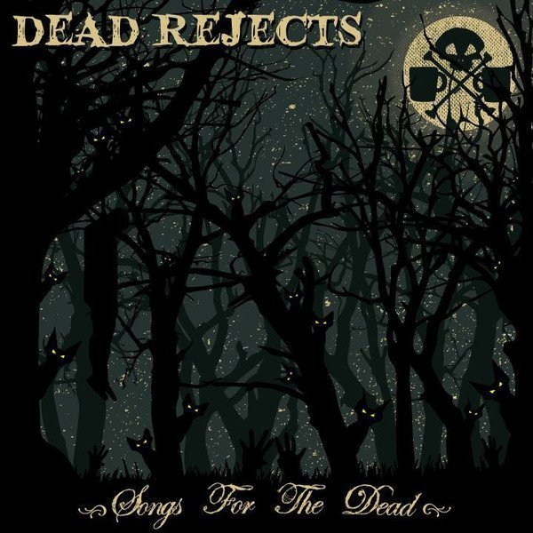 Dead Reject - Songs For The Dead