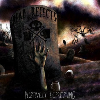Dead Rejects - Positively Depressing