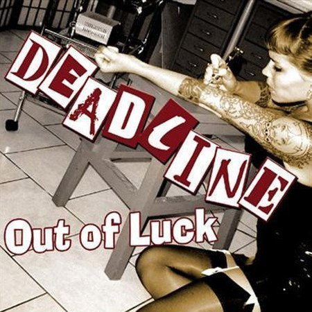 Deadline - Out Of Luck