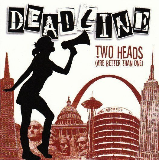 Deadline - Two Heads (Are Better Than One)