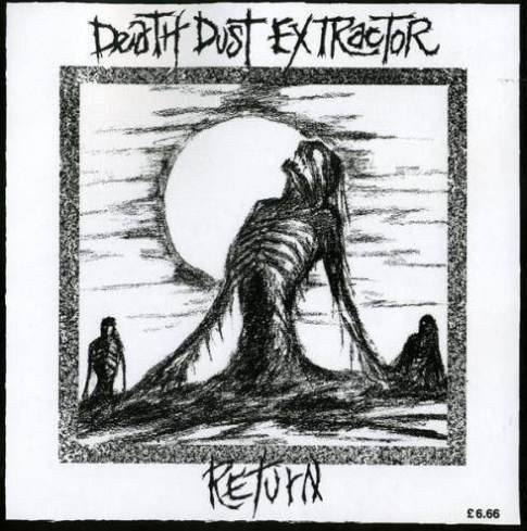 Death Dust Extractor - Make A Noise Or Not At All