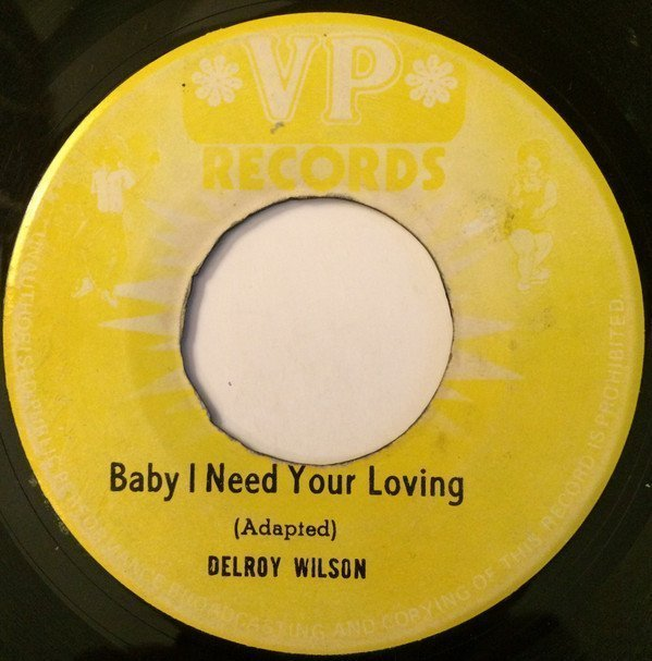 Delroy Wilson - Baby I Need Your Loving / Version