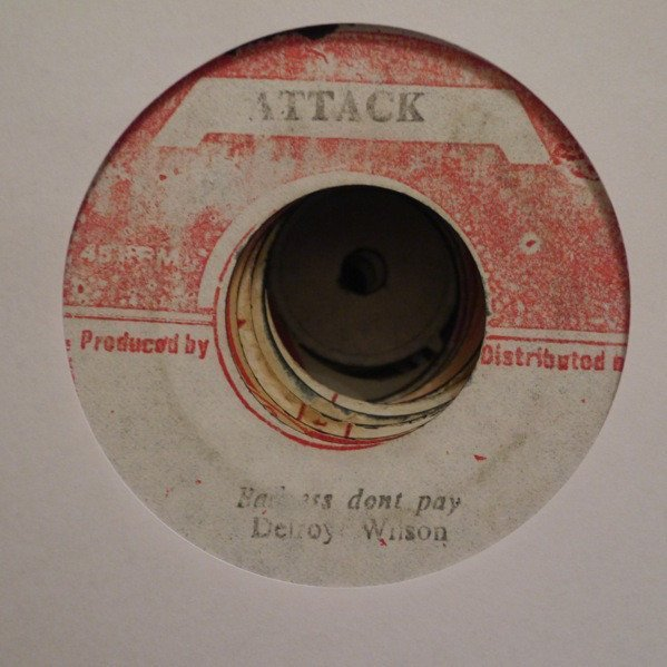 Delroy Wilson - Badness Dont Pay / Can You Remember
