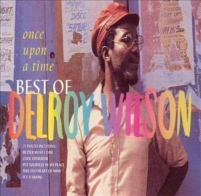 Delroy Wilson - Best Of Delroy Wilson - Once Upon A Time