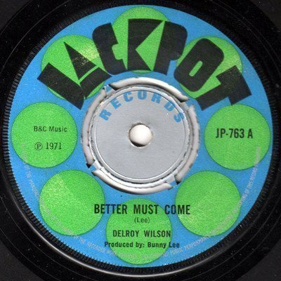 Delroy Wilson - Better Must Come / Better Must Come Version