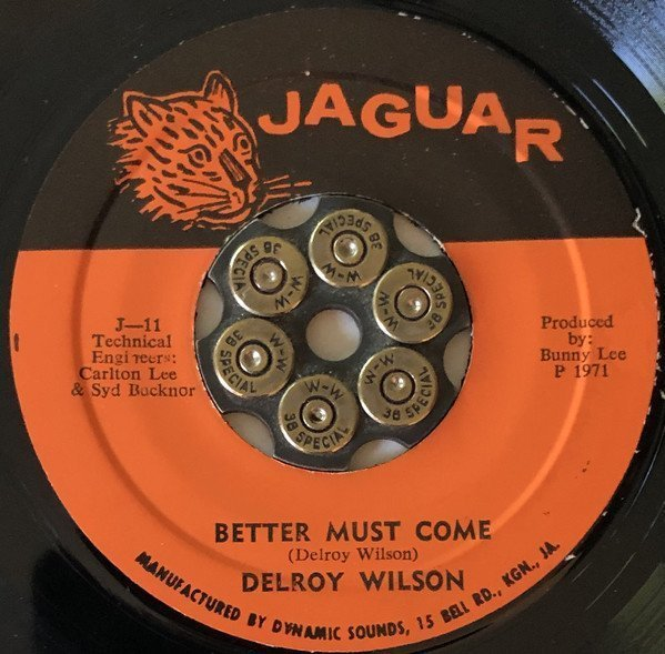 Delroy Wilson - Better Must Come / Can