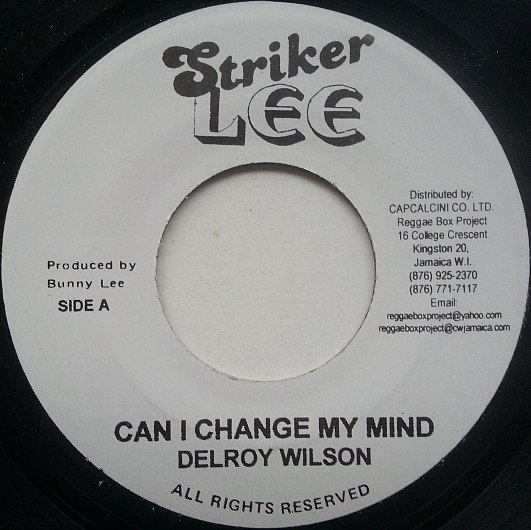 Delroy Wilson - Can I Change My Mind / Rose Of Sharon