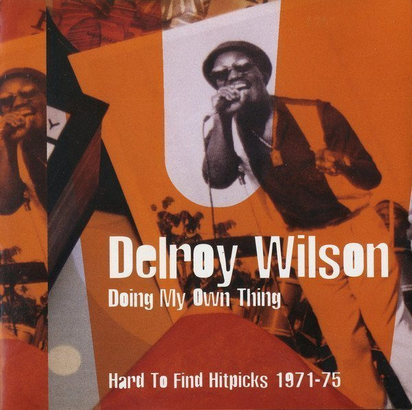Delroy Wilson - Doing My Own Thing