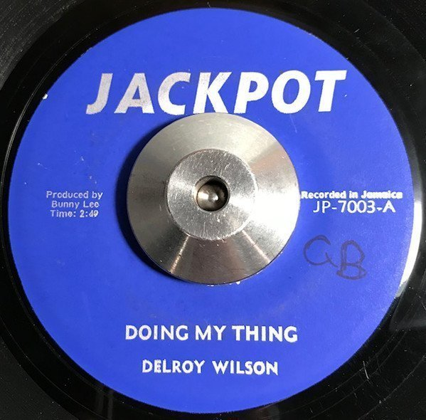 Delroy Wilson - Doing My Thing / Never Get Away