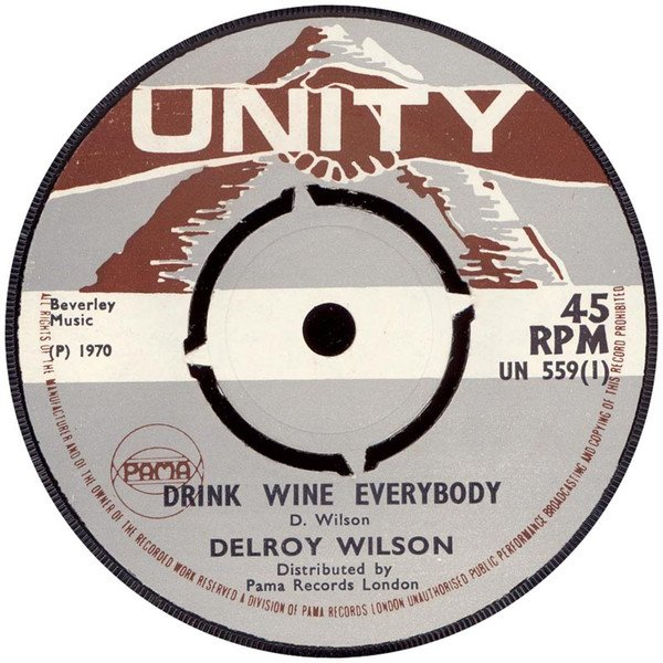 Delroy Wilson - Drink Wine Everybody / Someone To Call My Own