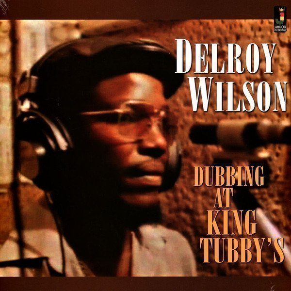 Delroy Wilson - Dubbing At King Tubby