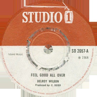 Delroy Wilson - Feel Good All Over / I Like The Way You Walk