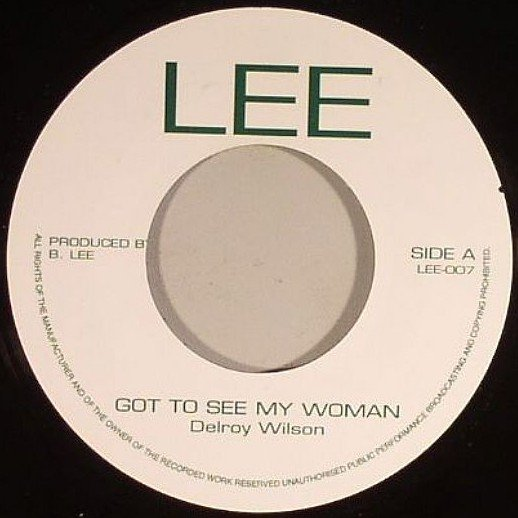 Delroy Wilson - Got To See My Woman / Hearts Can Be Broken