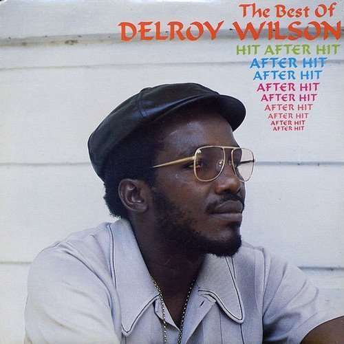Delroy Wilson - Hit After Hit After Hit (The Best Of)