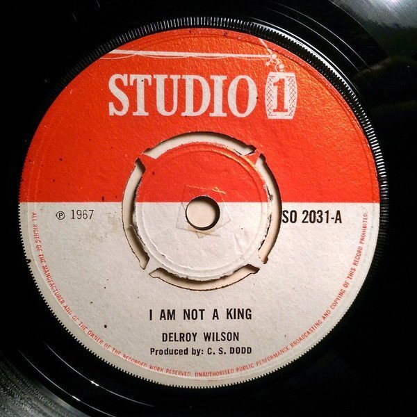 Delroy Wilson - I Am Not A King / Take Me