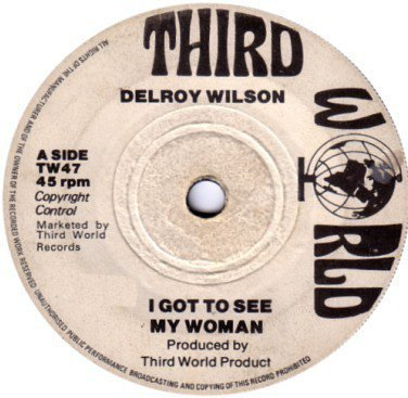 Delroy Wilson - I Got To See My Woman