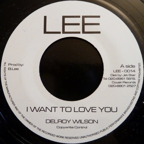 Delroy Wilson - I Want To Love You / I