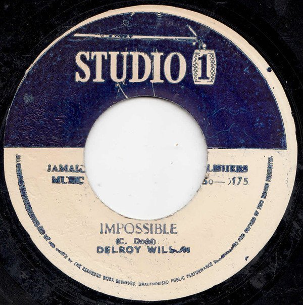 Delroy Wilson - Impossible / When We Walk Down The Street