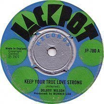Delroy Wilson - Keep Your True Love Strong