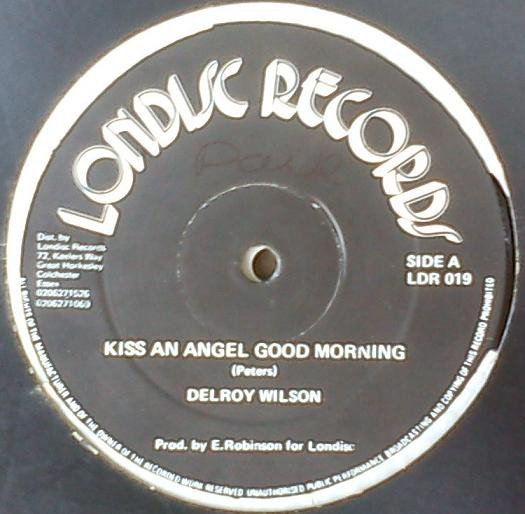 Delroy Wilson - Kiss An Angel Good Morning / You
