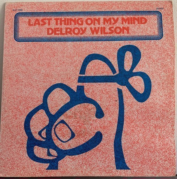 Delroy Wilson - Last Thing On My Mind