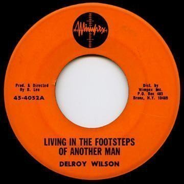 Delroy Wilson - Living In The Footsteps Of Another Man / Trying To Wreck My Life