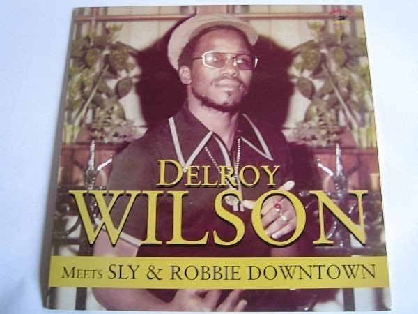 Delroy Wilson - Meets Sly & Robbie Downtown