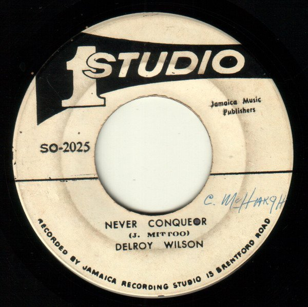 Delroy Wilson - Never Conquer / Run For Your Life