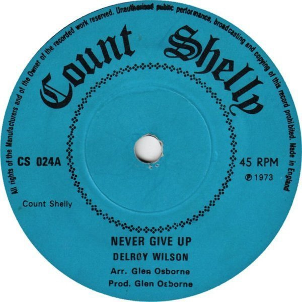Delroy Wilson - Never Give Up / Problem Of Life