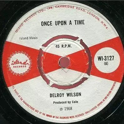 Delroy Wilson - Once Upon A Time / I Want To Love You