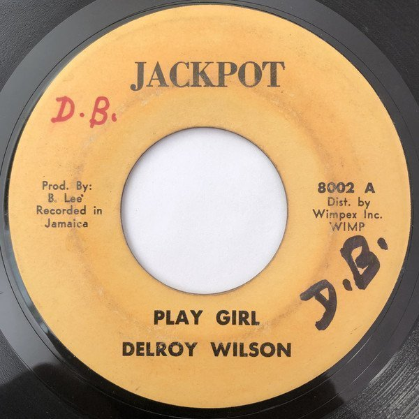 Delroy Wilson - Play Girl / Any Heart Can Be Broken
