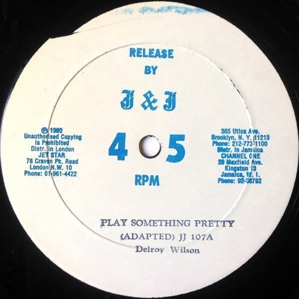 Delroy Wilson - Play Something Pretty / I Must Be Dreaming