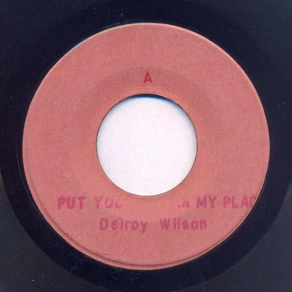 Delroy Wilson - Put Yourself In My Place / It Hurts