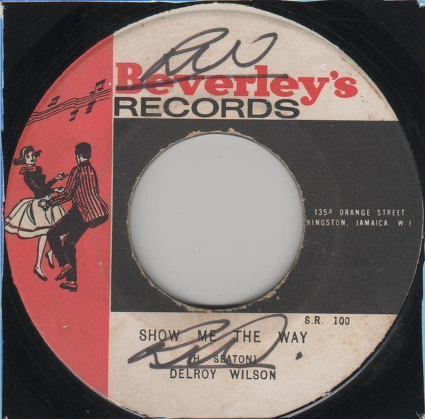 Delroy Wilson - Show Me The Way / The Monster