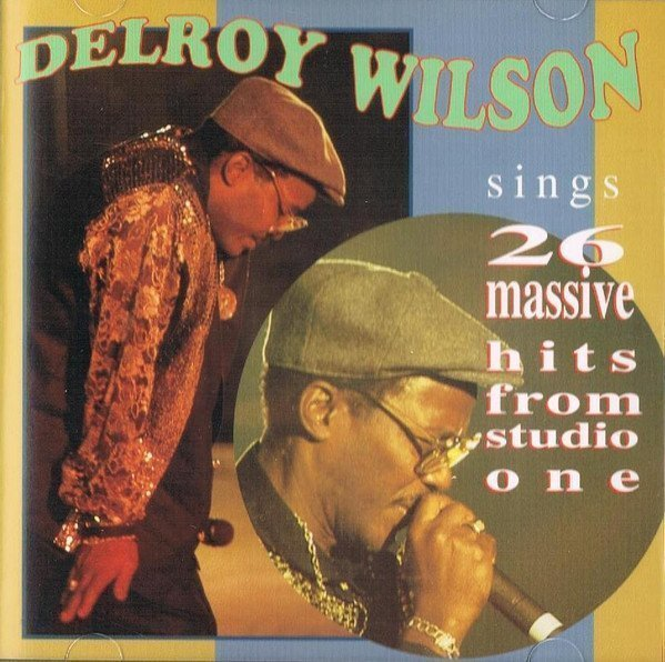 Delroy Wilson - Sings 26 Massive Hits From Studio One