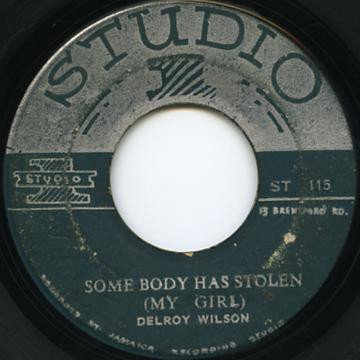 Delroy Wilson - Somebody Has Stolen My Girl / Searching