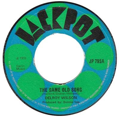 Delroy Wilson - The Same Old Song / Stay By Me