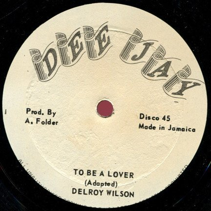 Delroy Wilson - To Be A Lover / Never Get Away