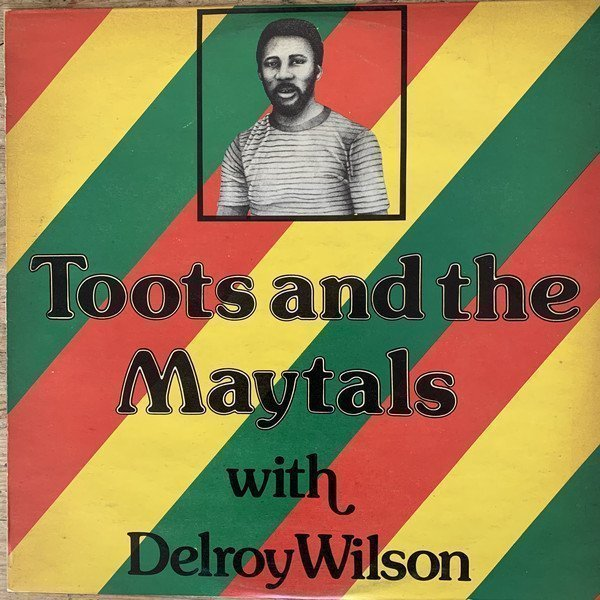 Delroy Wilson - Toots And The Maytals With Delroy Wilson