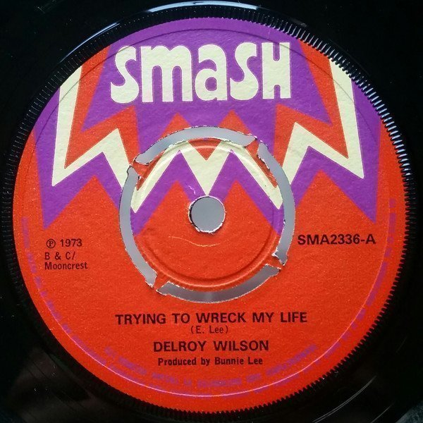 Delroy Wilson - Trying To Wreck My Life / Live And Learn