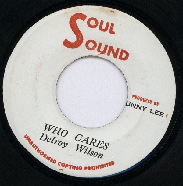 Delroy Wilson - Who Cares / Who Cares (Version)