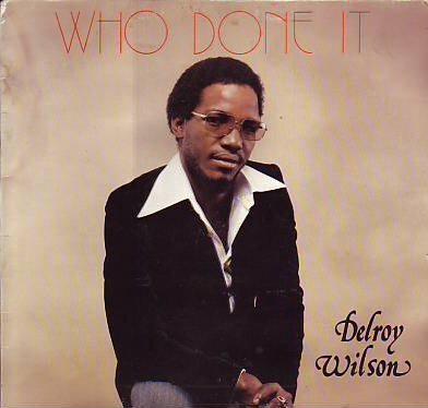 Delroy Wilson - Who Done It