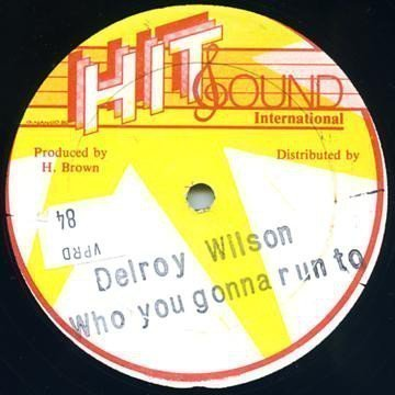 Delroy Wilson - Who You Gonna Run To / Love Life
