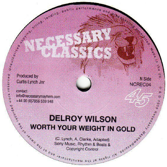 Delroy Wilson - Worth Your Weight In Gold / August Town
