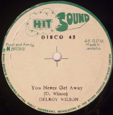 Delroy Wilson - You Never Get Away / Baby I Need You