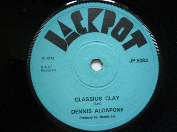Dennis Alcapone - Classius Clay / Love And Affection