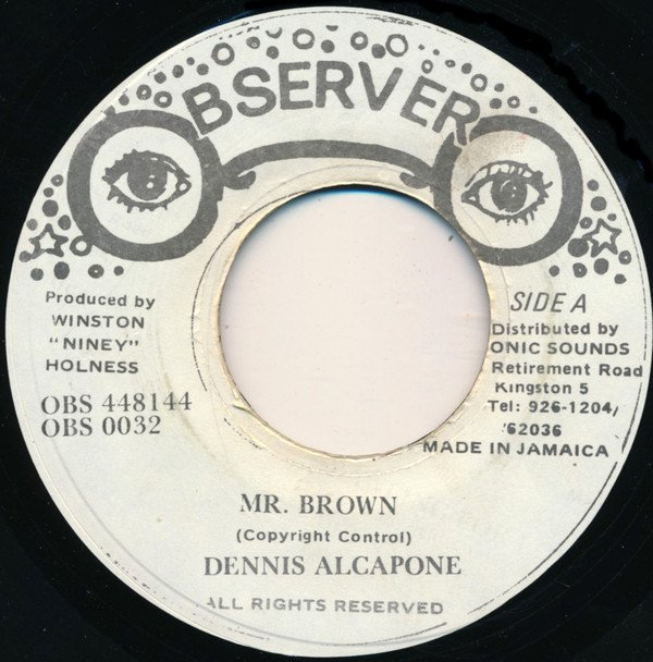 Dennis Alcapone - Mr. Brown / Bawling For Love