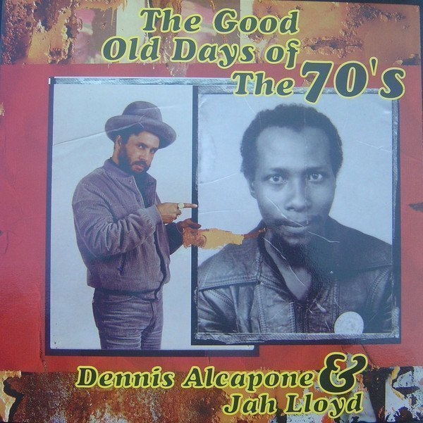 Dennis Alcapone - The Good Old Days Of The 70