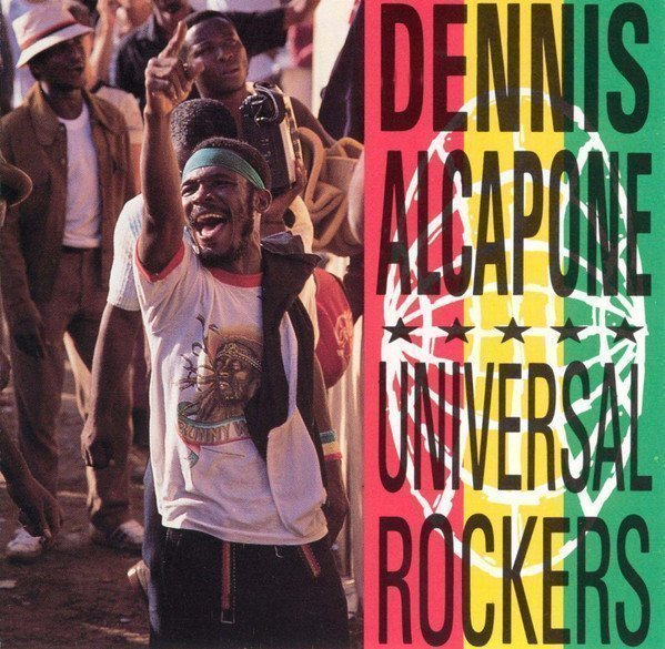 Dennis Alcapone - Universal Rockers